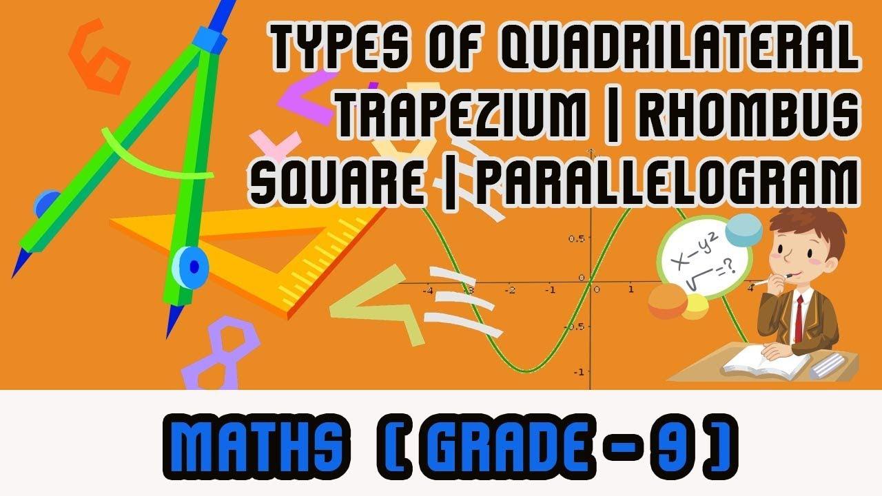 mathematics grade 9 types of quadrilateral trapezium rhombus square parallelogram