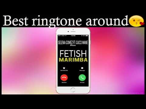 Latest iPhone Ringtone - Fetish Marimba Remix Ringtone - Selena Gomez Ft. Gucci Mane