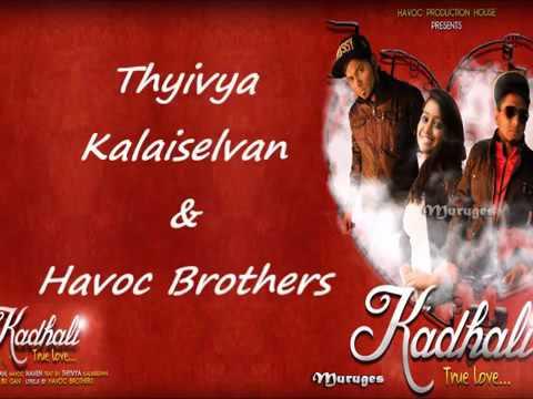 Kaadhali. ; Havoc Brothers