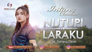 Intan Chacha - Nutupi Laraku [OFFICIAL]