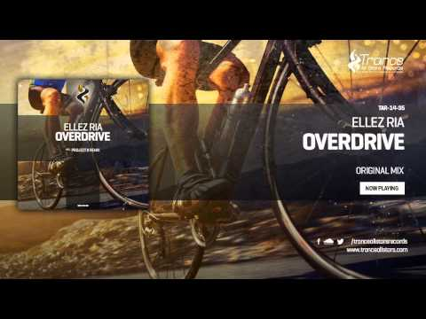 Ellez Ria - Overdrive (Original Mix)