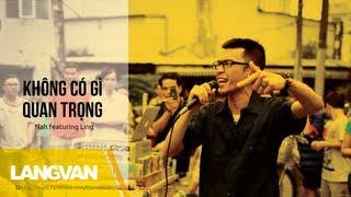 Nah - Không có Gì Quan Trọng (Featuring Ling)
