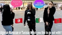 Entre un Algérien, Marocain, ou Tunisien lesquels tu aime sortir avec?