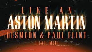 Desmeon & Paul Flint - Like An Aston Martin (feat. Mee) [Lyric ]