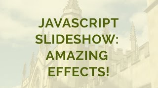 Javascript Slideshow: Amazing Effects! thumbnail