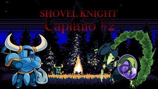 UNA BATALLA EPICA CONTRA PLAGUE KNIGHT! : SHOVEL KNIGHT CAPITULO#2