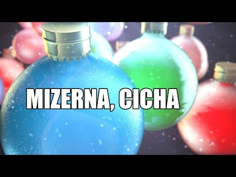 ☑ Mizerna, cicha - Polska Kolęda