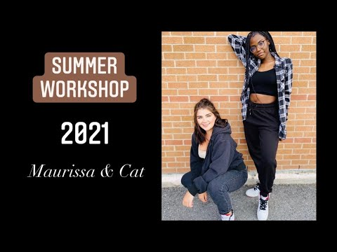 Summer Workshop 2021 - Maurissa & Catherine