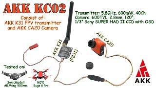 AKK KC02 5.8GHz, 40Ch, 600mW - FPV Transmitter, 600TVL, 2.8mm, 1/3 CCD Camera (+ FPV Flights)