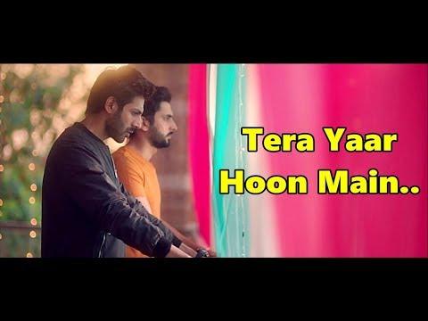 Tera Yaar Hoon Main - Arijit Singh - Rochak Kohli - Sonu Ke Titu Ki Sweety - Lyrics - New Song 2018