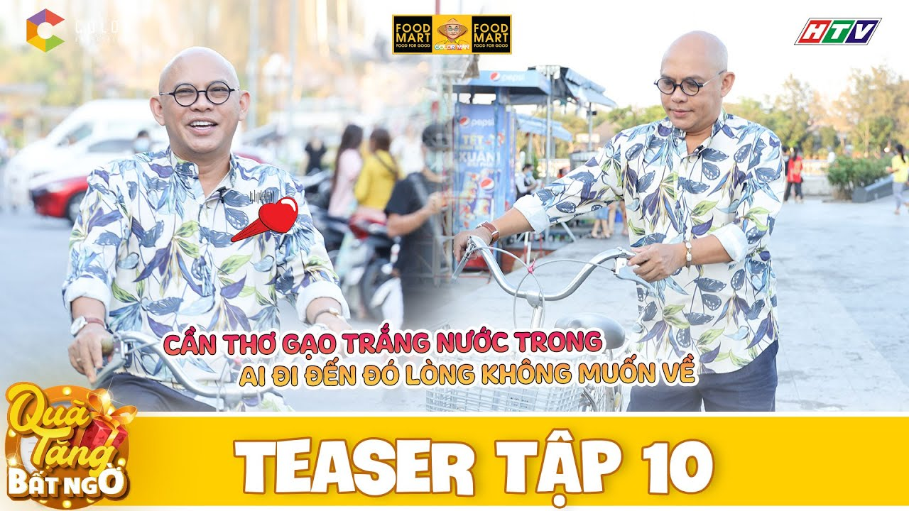 Quà Tặng Bất Ngờ | Teaser Tập 10: Tranh thủ trước giờ G, Color Man đạp xe khám phá bến Ninh Kiều