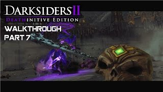 DARKSIDERS 2: Deathinitive Edition - Walkthrough part 7 - 1080p 60fps - No commentary