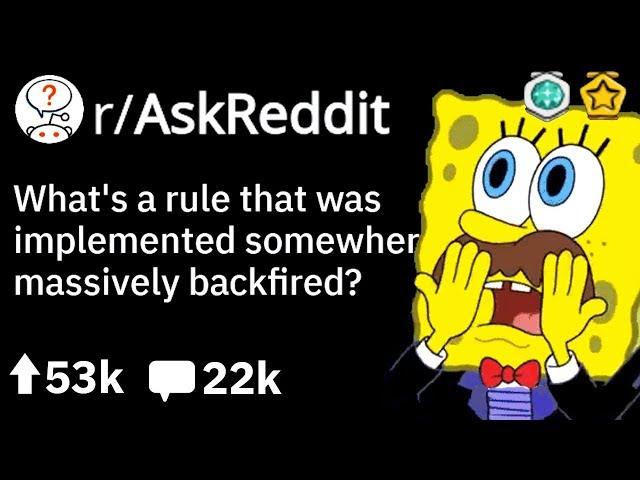 What New Rule Backfired Massively? (Funny Reddit Story r/Askreddit)