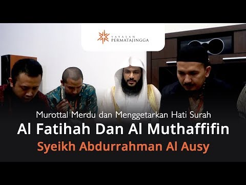 Suara Merdu Al Fatihah Dan Al Muthaffifin Syeikh Abdurrahman Al Ausy