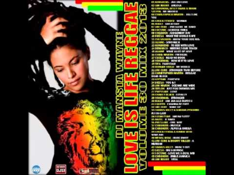 DJ MANSTA WAYNE  LOVE IS LIFE REGGAE MIX 2013 VOLUME 30