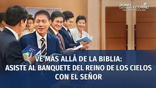(III) - Ve más allá de la Biblia: asiste al banquete del reino de los cielos con el Señor