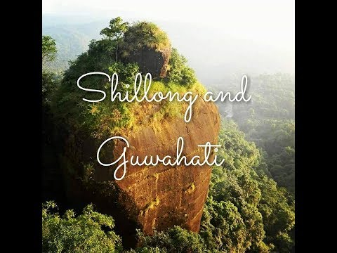 Shillong and Guwahati | ❤😊 | Top Tourist places