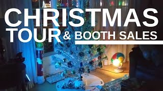 Booth SALES Report, My Christmas Display and MORE!