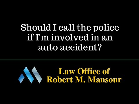Valencia CA injury attorney on calling the police after an accident