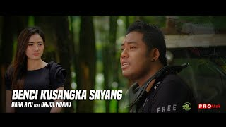 Download lagu Dara Ayu Ft. Bajol Ndanu - Benci Ku Sangka Sayang (Official Music Video)  Reggae Version