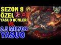 SEZON 8 YENİ YASUO RÜNLERİ İLE 2.5 MİLYON K YASUO VS LAKASABA | LoL