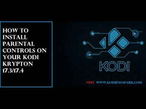 How to Enable Kodi Parental Control in Kodi Krypton 17 6/17
