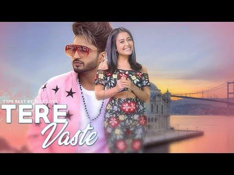 [Beat] Tere Vaste - Neha Kakkar ft. Jassi Gill | Type Beat