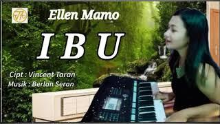 Download lagu IBU - ELLEN MAMO