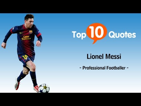 Top 10 Inspiring Quotes From Lionel Messi, World Footballer