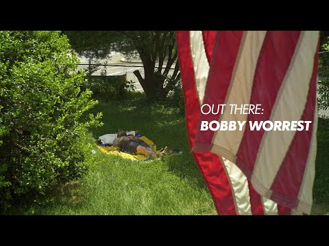 Out There: Bobby Worrest