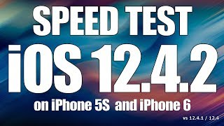 iOS 12.4.2 SPEED TEST on iPhone 5S and iPhone 6