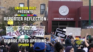 Unicorn Riot Presents Reporter Reflection on George Floyd Uprising - Episode 1