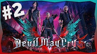 DEVIL MAY CRY 5! - #2