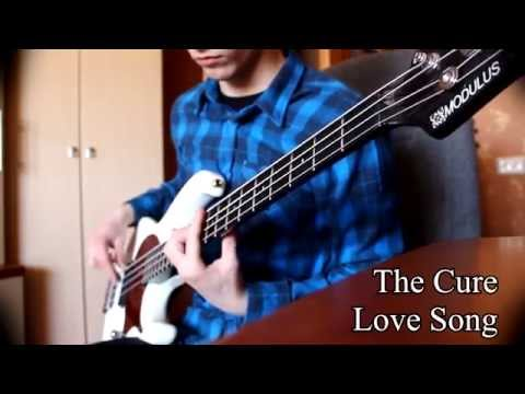 The Cure - Love Song | Bass cover