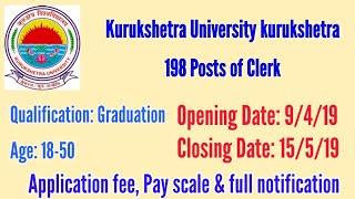 Kurukshetra University 199 Clerks(Budgeted) Vacancies l Apply start 9/4/10 & Last Date 15/5/19 I KUK