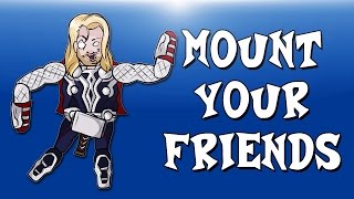 Mount Your Friends Ep. 5 Avengers Assemble!!!!