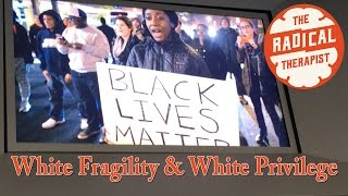 White Fragility & White Privilege