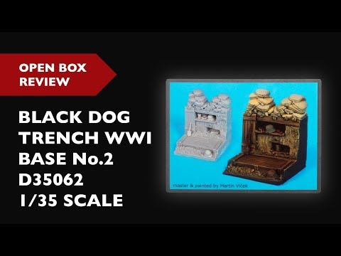 BLACK DOG Open Box Review of Trench WWI Base No.2 1/35 (D35062)