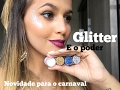 Maquiagem para Carnaval! - GLITTER
