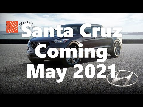 Santa Cruz truck will be released May 2021  - The First Hyundai Pickup Truck!