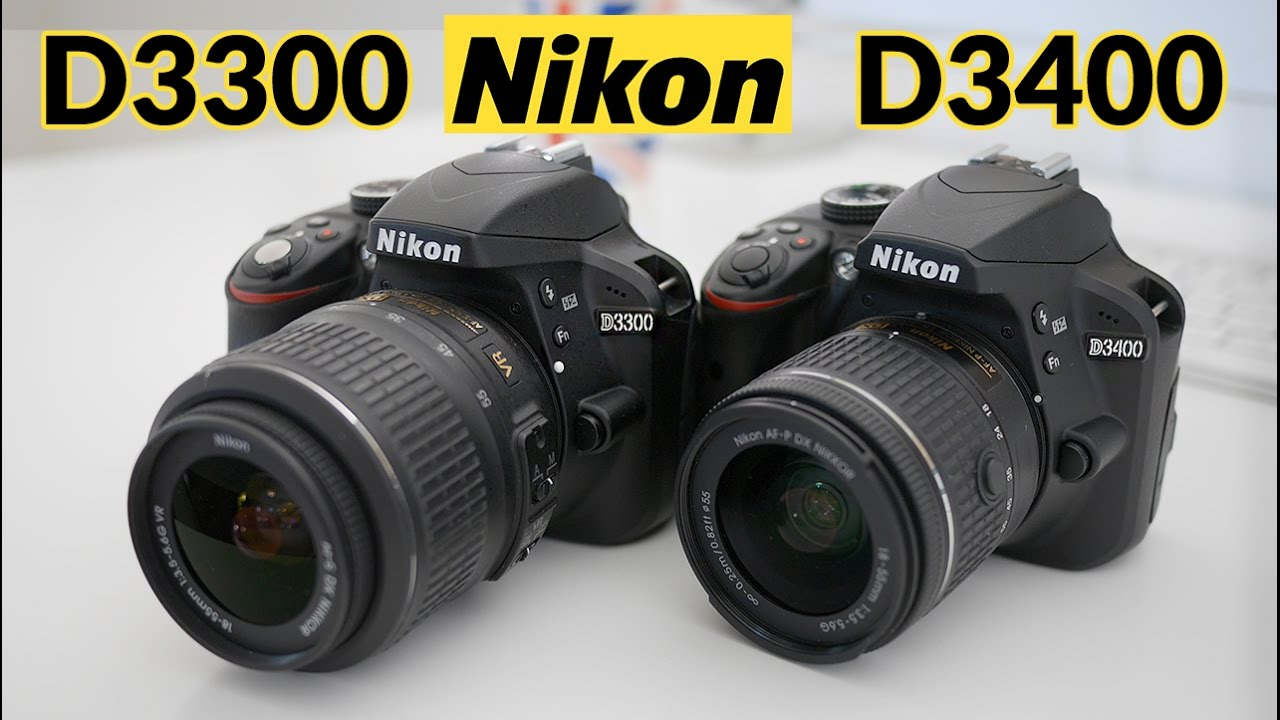 Nikon D3300 vs Nikon D3400! Which one should you get?