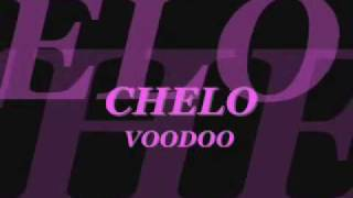 Watch Chelo Voodoo video