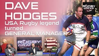 USA Rugby Men's Eagles XV GM, Dave Hodges    RUGBY WRAP UP
