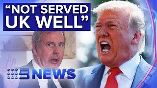 Trump hits back at UK ambassador who called White House