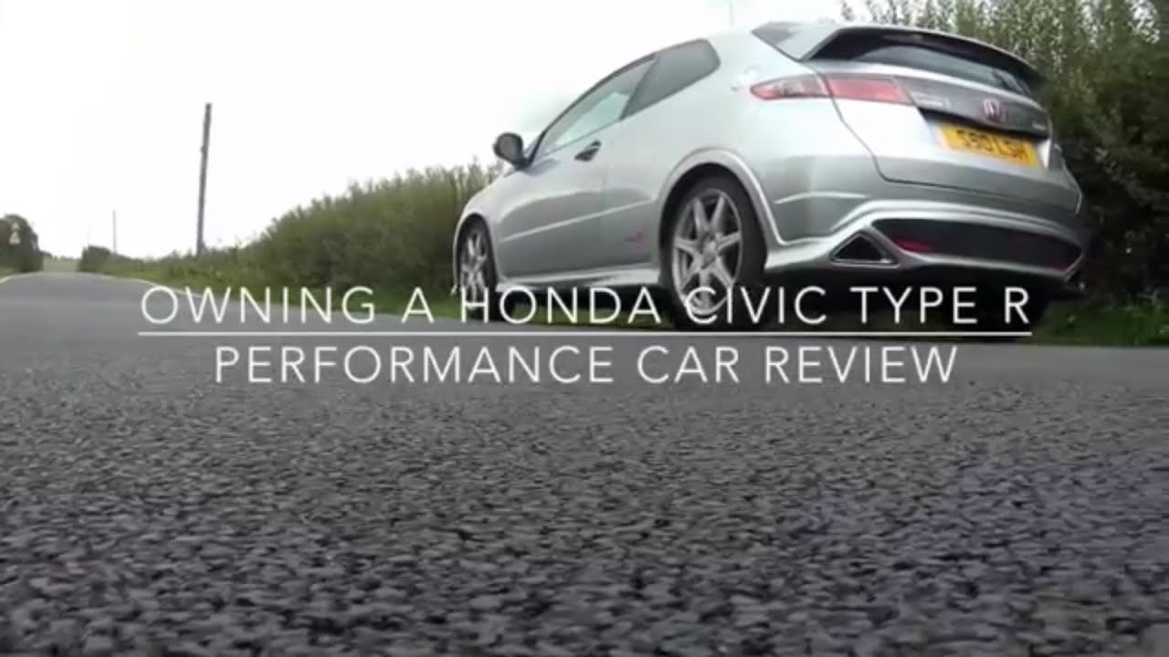 owning a honda civic type r performance car review youtube. Black Bedroom Furniture Sets. Home Design Ideas