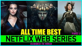 Top 10 Hindi Dubbed Shows On Netflix (Part 3) | Best Hollywood Web Series Dubbed In Hindi on Netflix