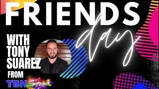 Friends Day with Tony Suarez 10.18.20