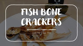 Ep. 29 - Learn to Make Fish Bones Crackers
