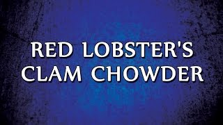 Red Lobster's Clam Chowder | RECIPES | EASY TO LEARN