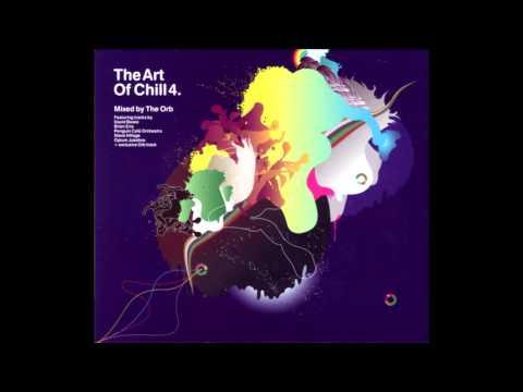 The Orb - The Art of Chill 4 (Full Album)